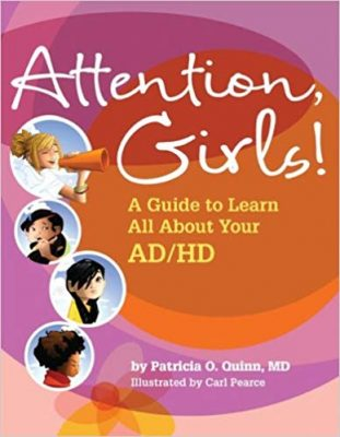 Attention Girl!: A Guide To Learn All About ADHD