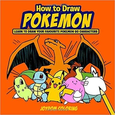 How to Draw Pokemon: Learn to Draw Your Favorite Pokemon Go Characters