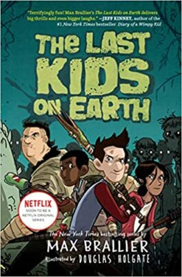 The Last Kids on Earth Series, by Max Brallier