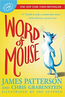 Word of Mouse by James Patterson & Chris Grabenstein