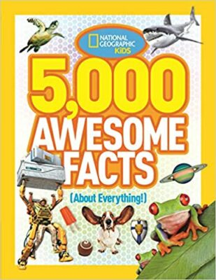 5,000 Awesome Facts (About Everything) by National Geographic Kids