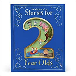 A Collection of Stories for 2 Year Olds