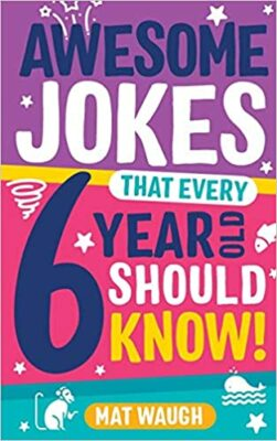 Awesome Jokes that Every Six-Year-Old Should Know by Mat Waugh and Yurko Rymar