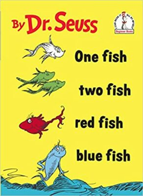 One Fish, Two Fish, Red Fish, Blue Fish by Dr. Suess