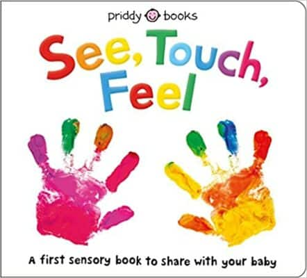 See, Touch, Feel- A First Sensory Book