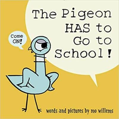 The Pigeon HAS to Go to School! by Mo Willems