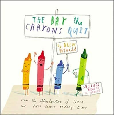 The Day the Crayons Quit, by Drew Daywalt