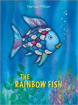 The Rainbow Fish, by Marcus Pfister